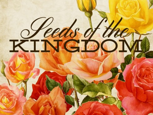 Seeds of the Kingdom