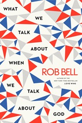 "Click here to get ""What We Talk About When We Talk About God"" on Amazon!"